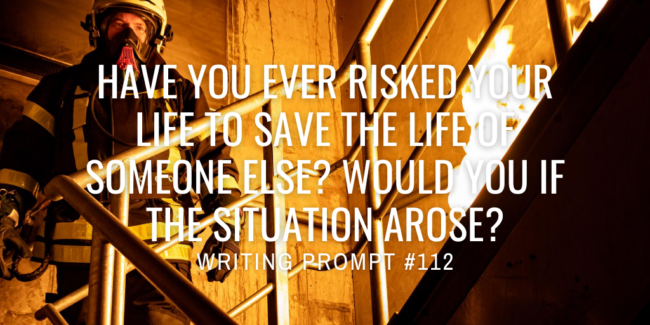 Have you ever risked your life to save the life of someone else? Would you if the situation arose?