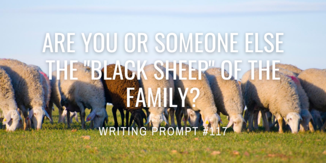 "Are you or someone else the ""black sheep"" of the family?"
