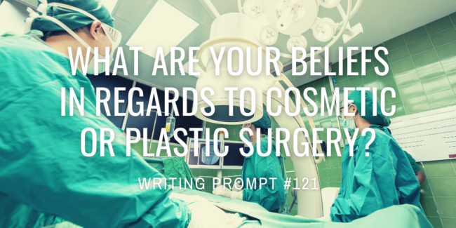 What are your beliefs in regards to cosmetic or plastic surgery?