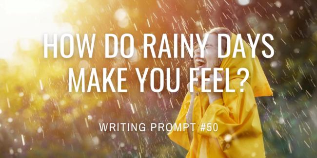 How do rainy days make you feel?