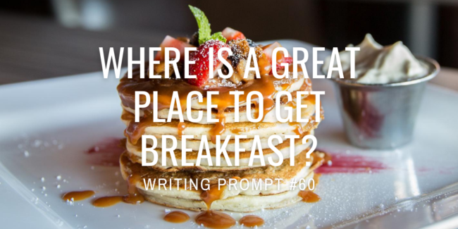 Where is a great place to get breakfast?