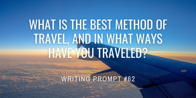 What is the best method of travel, and in what ways have you traveled?