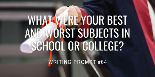 What were your best and worst subjects in school or college?