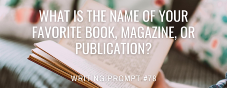 What is the name of your favorite book, magazine, or publication?