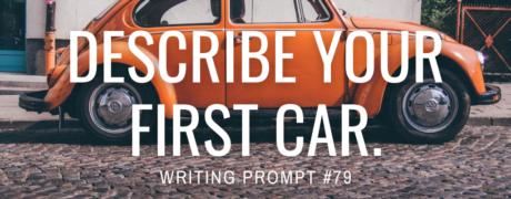 Describe your first car.