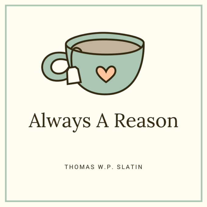 Always A Reason