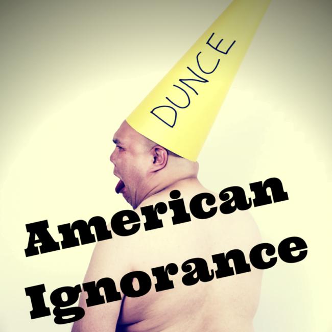 American Ignorance