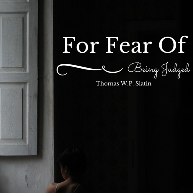 For Fear Of Being Judged