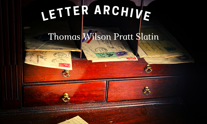 Letter Archive — Thomas Wilson Pratt Slatin