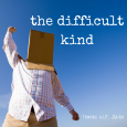 The Difficult Kind