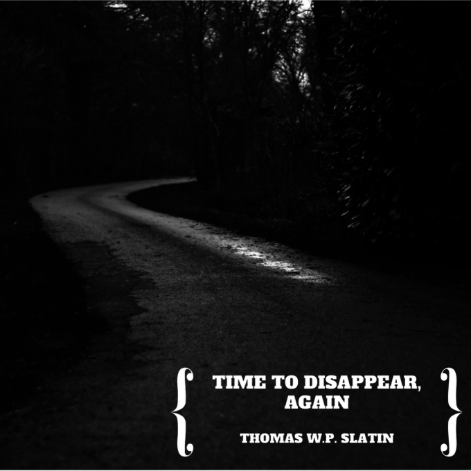 Time To Disappear, Again