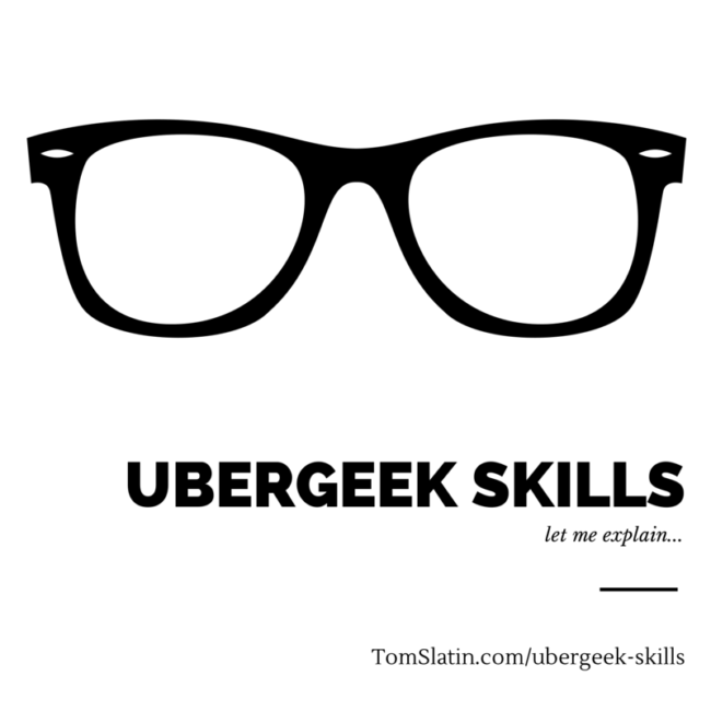 Ubergeek Skills