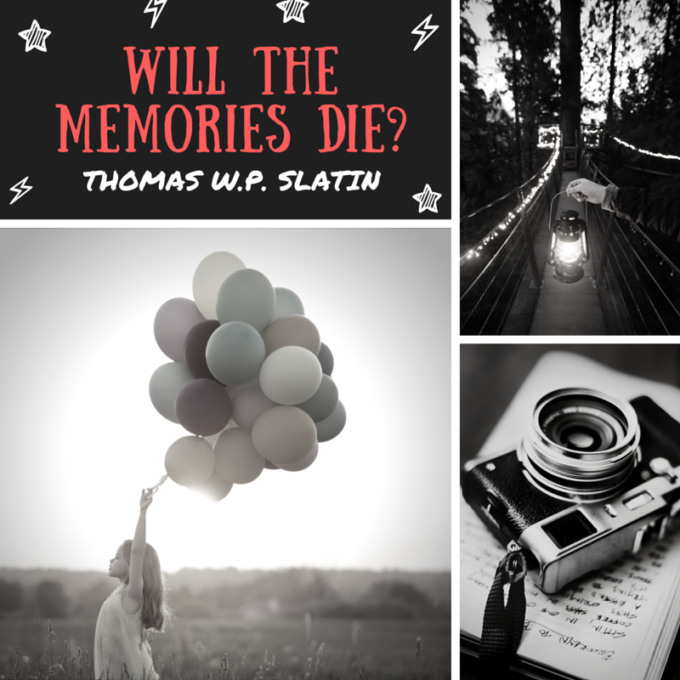 Will The Memories Die?