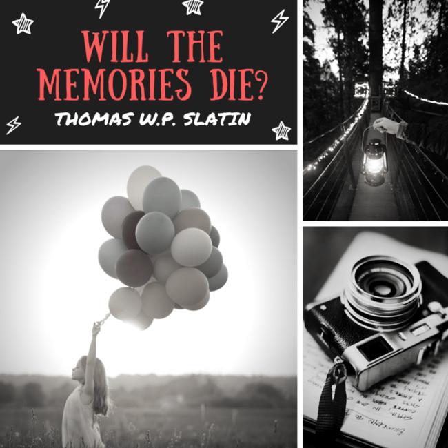 Will The Memories Die?